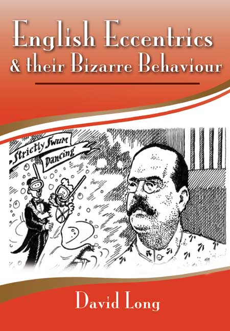 English Eccentrics & their Bizarre Behavior