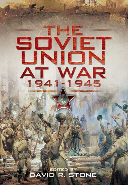 The Soviet Union at War 1941-1945