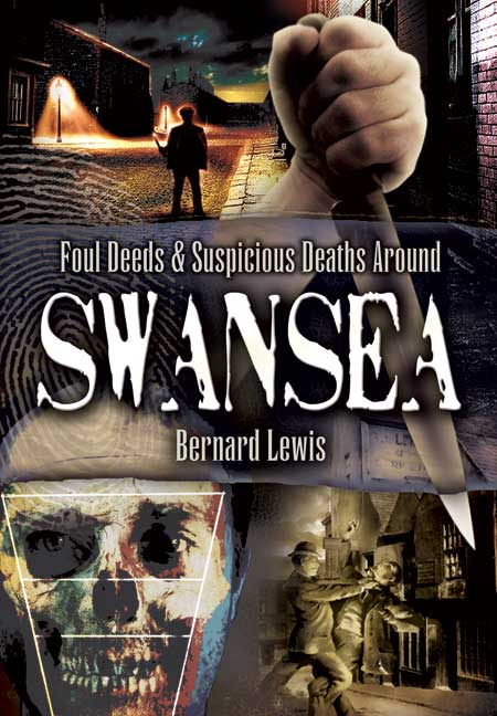 Foul Deeds and Suspicious Deaths in Around Swansea