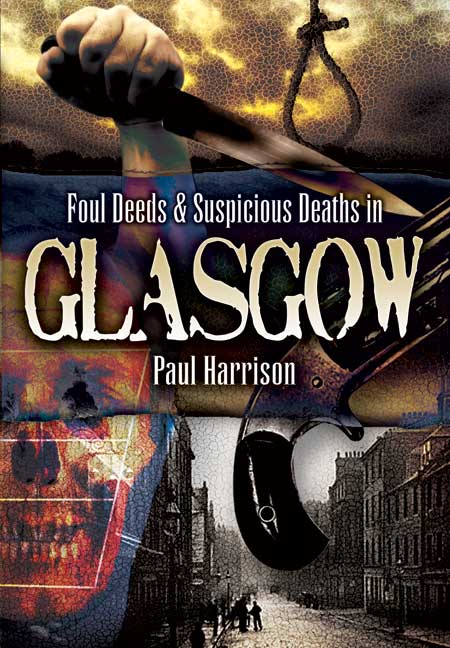 Foul Deeds & Suspicious Deaths in Glasgow