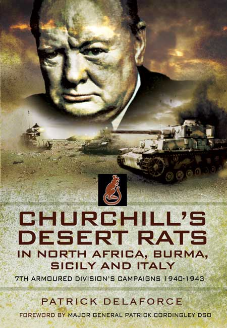 Churchill's Desert Rats in North Africa, Burma, Sicily & Italy