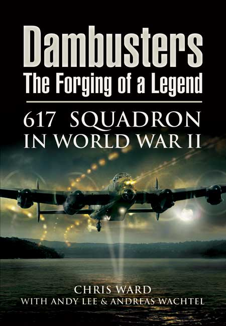 Dambusters: The Forging of a Legend