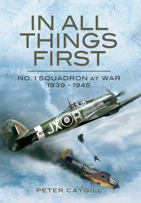 In All Things First: No. 1 Squadron at War 1939-45