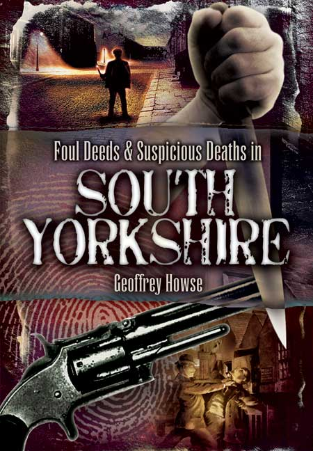 Foul Deeds and Suspicious Deaths in South Yorkshire
