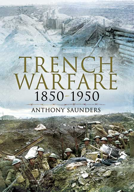 Trench Warfare 1850- 1950