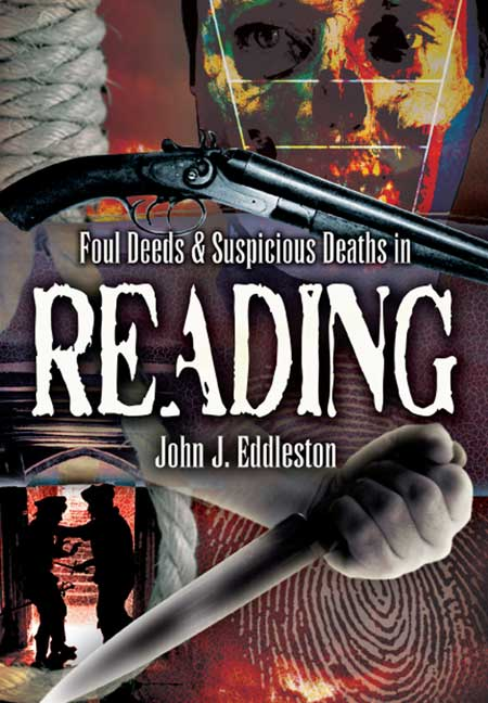 Foul Deeds and Suspicious Deaths in Reading