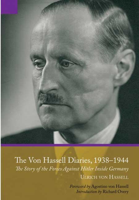 The Ulrich von Hassell Diaries, 1938-1944