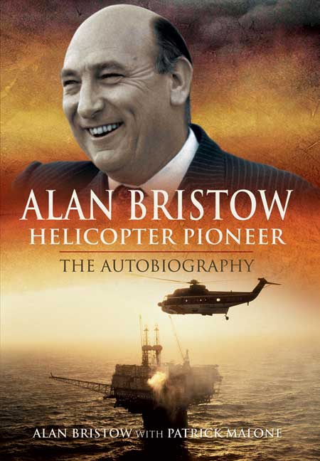 Alan Bristow: Helicopter Pioneer