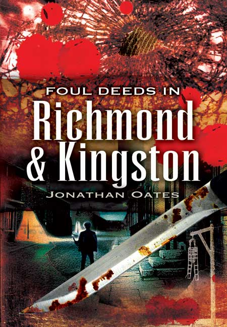 Foul Deeds in Richmond and Kingston