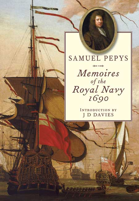 Samuel Pepys: Memoires of the Royal Navy 1690