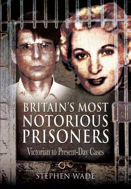 Britain's Most Notorious Prisoners