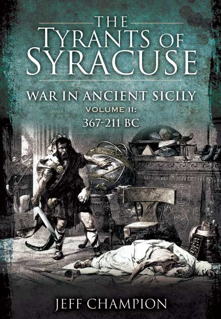 The Tyrants of Syracuse: War in Ancient Sicily