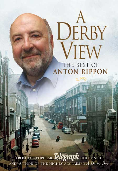 A Derby View- The Best of Anton Rippon