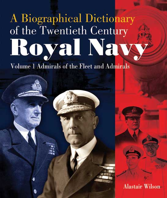 A Biographical Dictionary of the Twentieth-Century Royal Navy