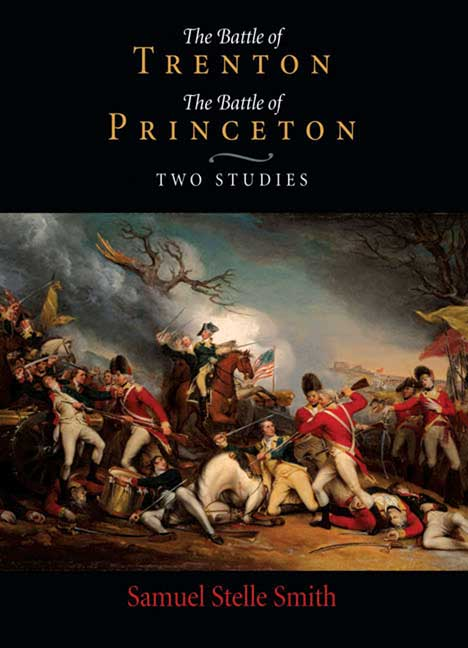 The Battle of Trenton & The Battle of Princeton
