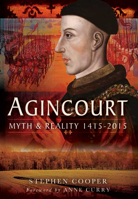 Agincourt Myth and Reality 1415-2015