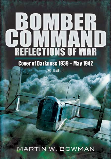 Bomber Command: Reflections of War - Volume 1 - Cover of Darkness 1939 - May 1942