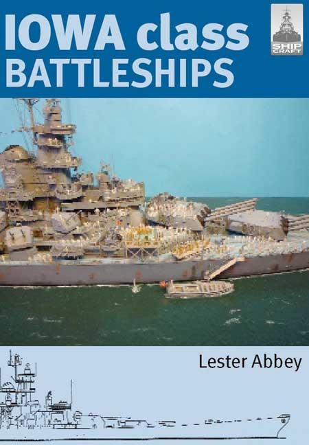 ShipCraft 17: Iowa class Battleships