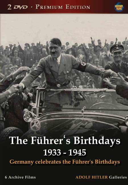 The Fuhrer's Birthdays 1933-1945