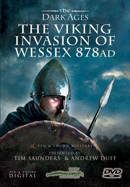 The Viking Invasion of Wessex 878 AD: The Dark Ages