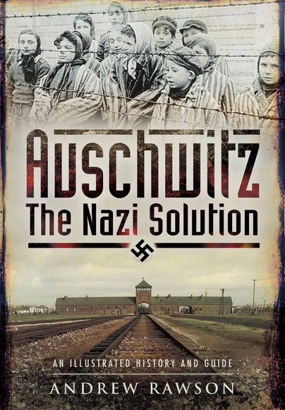 Auschwitz – The Nazi Solution