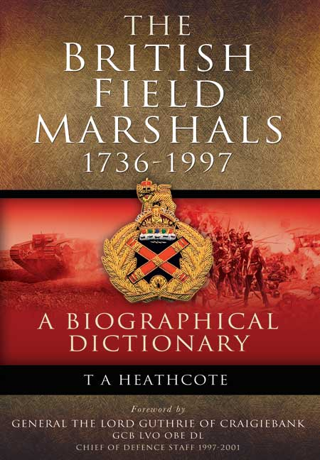 The British Field Marshals 1736 - 1997