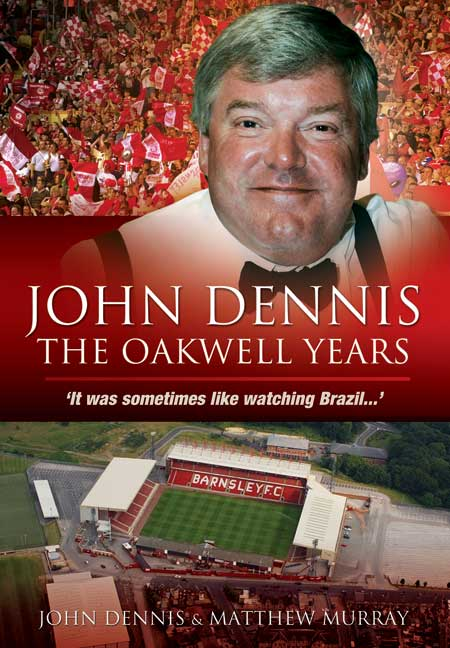 John Dennis: The Oakwell Years