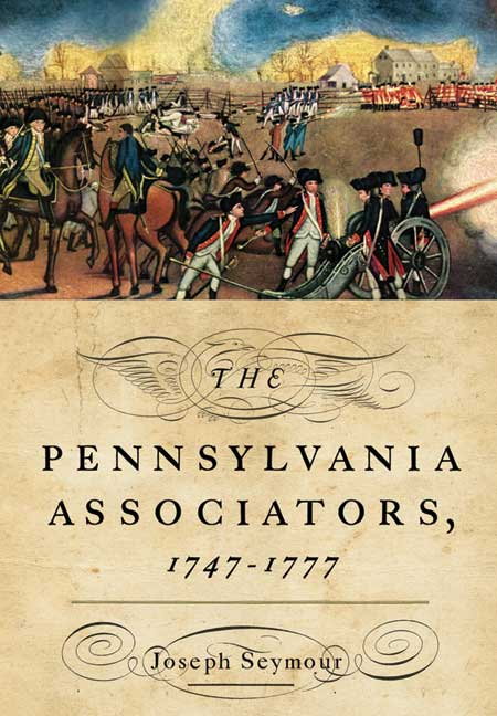 The Pennsylvania Associators, 1747-1777