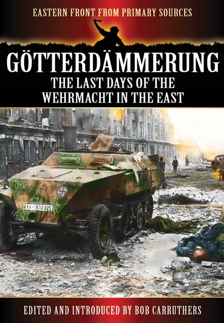 Götterdämmerung: The Last Battles in the East