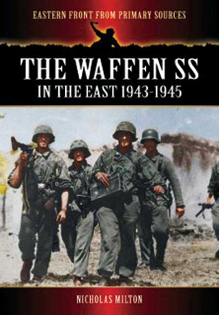 The Waffen SS in the East: 1943-1945