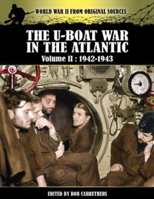 The U-Boat War in the Atlantic Vol II - 1942-1943