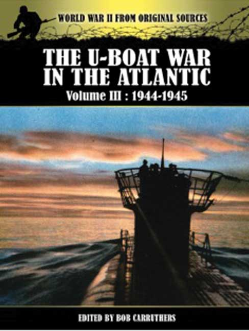 The U-Boat War in the Atlantic Vol III - 1943 - 1945
