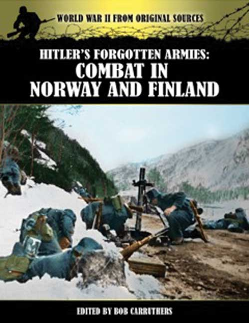 Hitler's Forgotten Armies: Combat in Norway & Finland