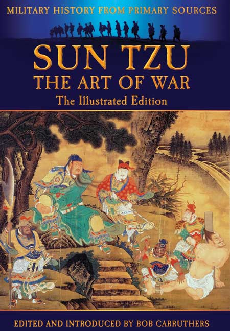Sun Tzu The Art of War Through the Ages (Illustrated)