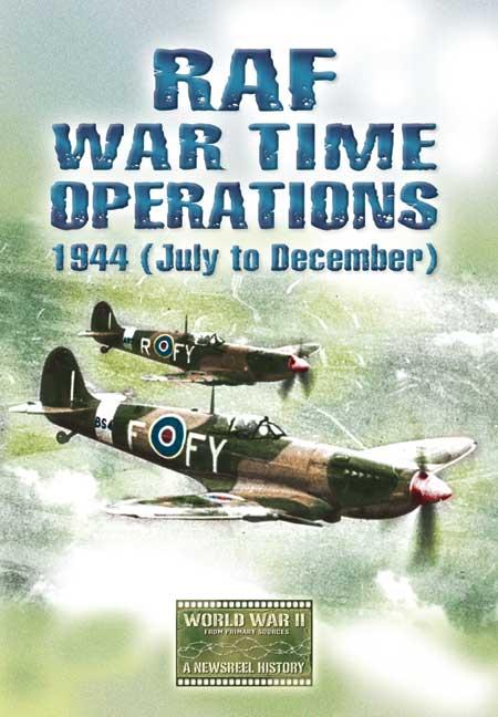 RAF War Time Operations 1944 (July-December)