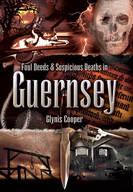 Foul Deeds and Suspicious Deaths in Guernsey