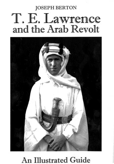T E Lawrence and the Arab Revolt