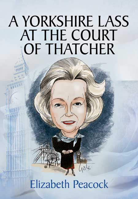 A Yorkshire Lass at the Court of Thatcher