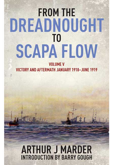 From the Dreadnought to Scapa Flow Volume V