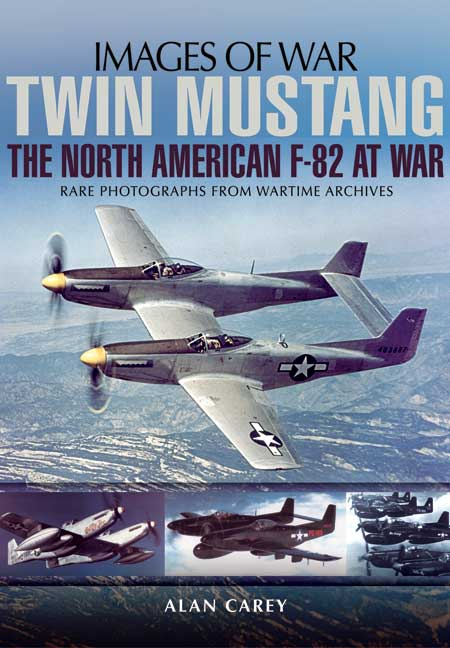 Twin Mustang: The North American F-82 at War