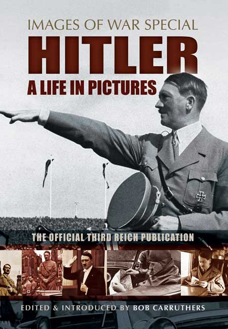 Hitler - A Life in Pictures