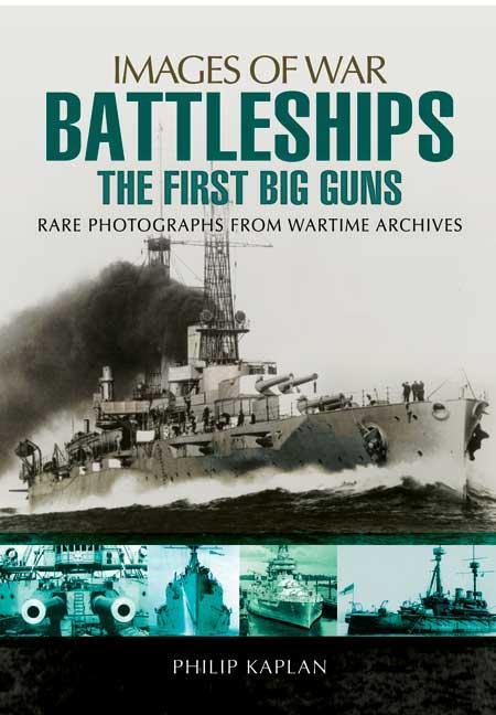 Battleships : The First Big Guns