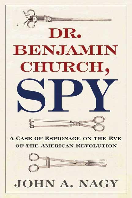 Dr. Benjamin Church, Spy