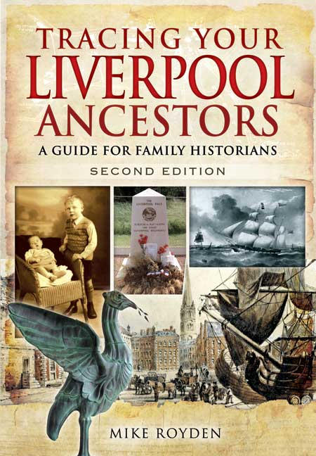 Tracing Your Liverpool Ancestors - Second Edition
