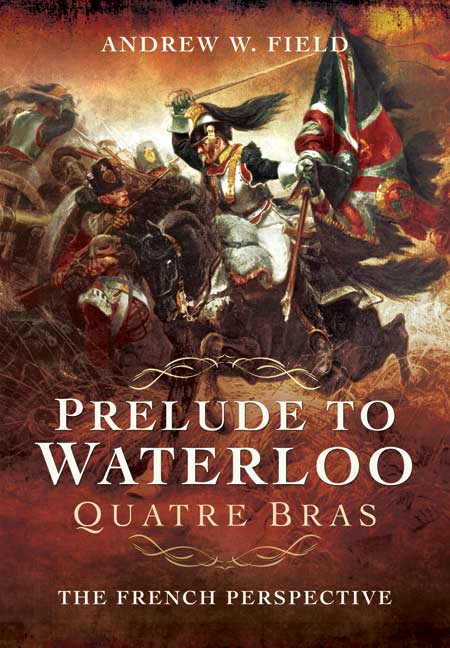 Prelude to Waterloo: Quatre Bras