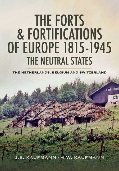 The Forts and Fortifications of Europe 1815-1945: The Neutral States