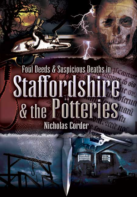 Foul Deeds & Suspicious Deaths in Staffordshire & the Potteries