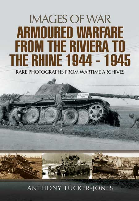 Armoured Warfare from the Riviera to the Rhine 1944-1945