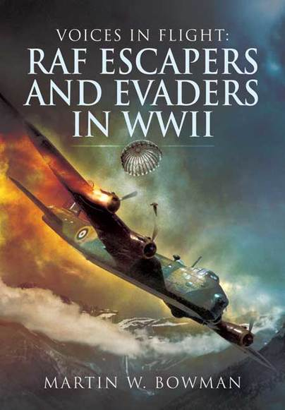 Voices in Flight: RAF Escapers and Evaders in WWII