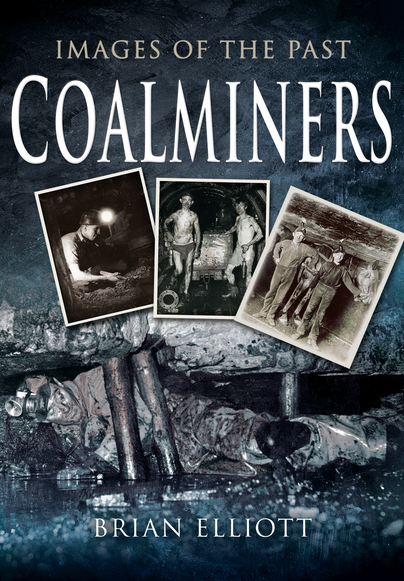 Images of the Past - Coalminers